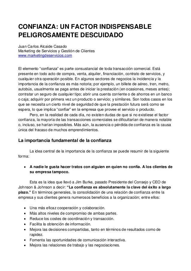 CONFIANZA: UN FACTOR INDISPENSABLE PELIGROSAMENTE DESCUIDADO Juan Carlos Alcaide Casado Marketing de Servicios y Gestión d...