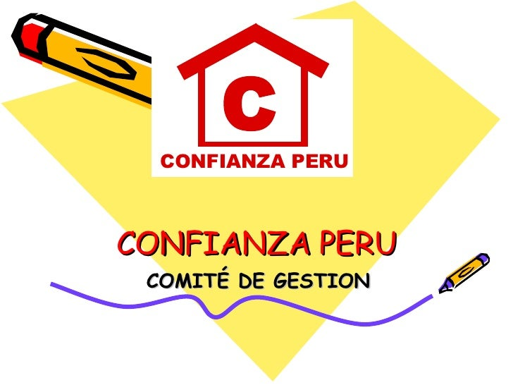 CONFIANZA PERU COMITÉ DE GESTION CONFIANZA PERU  C