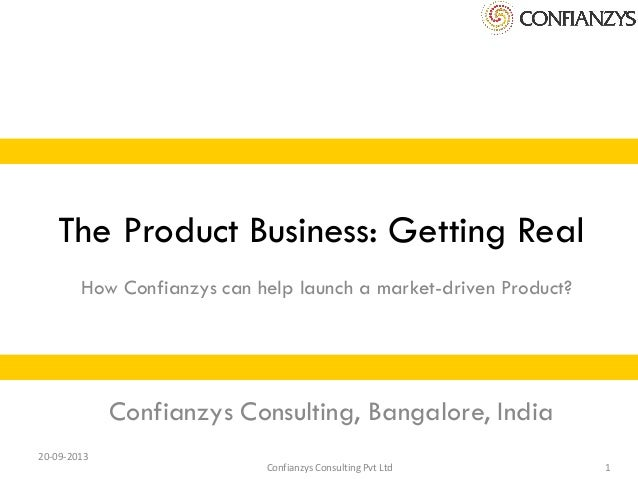 20-09-2013 Confianzys Consulting Pvt Ltd 1 The Product Business: Getting Real How Confianzys can help launch a market-driv...