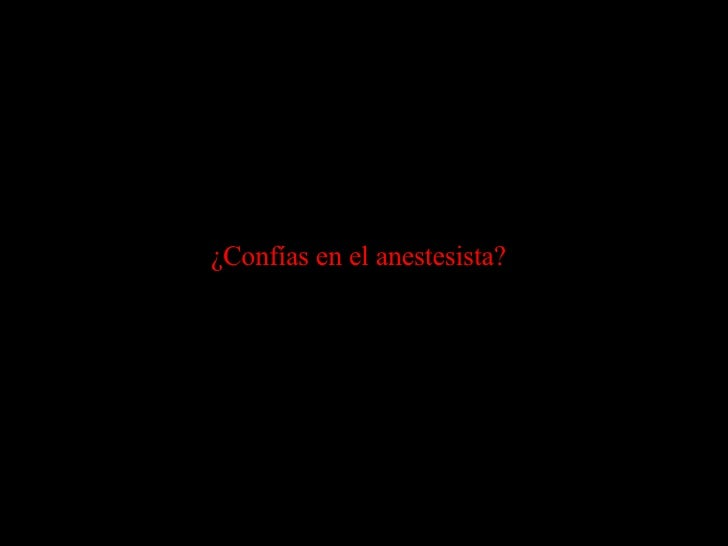 ¿Confías en el anestesista?