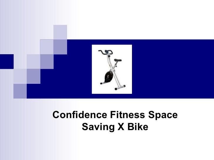 Confidence Fitness Space Saving X Bike