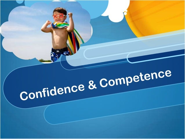 What is building confidence& competence in your child?