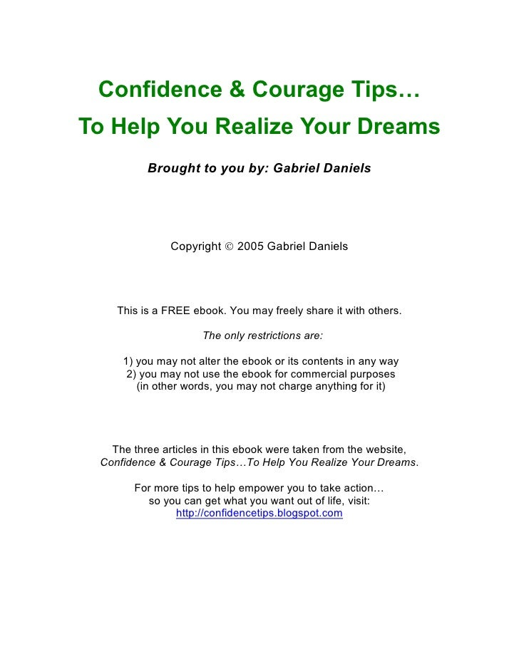 Confidence & Courage Tips…To Help You Realize Your Dreams          Brought to you by: Gabriel Daniels              Copyrig...