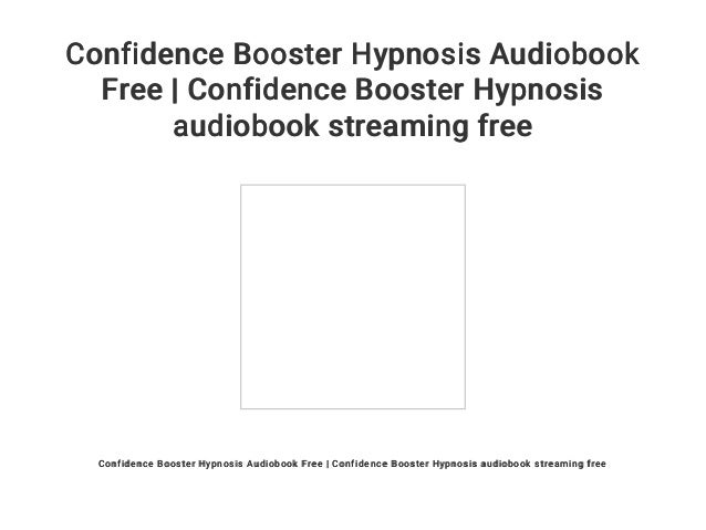 Confidence Booster Hypnosis Audiobook Free | Confidence Booster Hypno…
