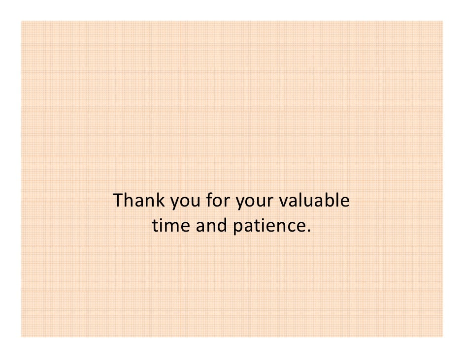 Thankyouforyourvaluable Thank you for your valuable     timeandpatience.