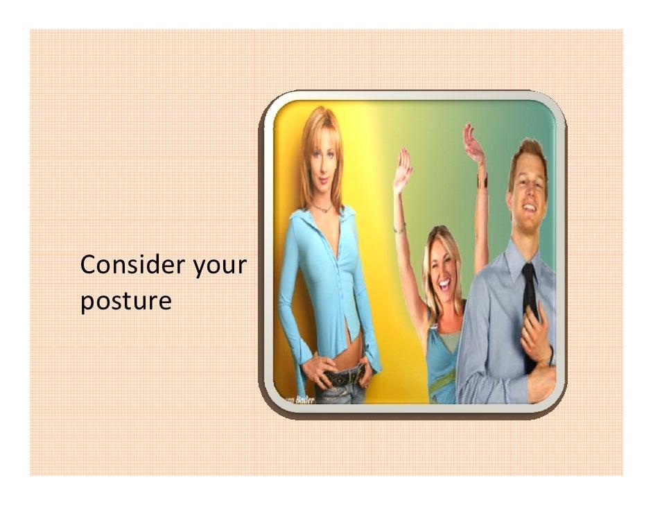 Consideryour posture