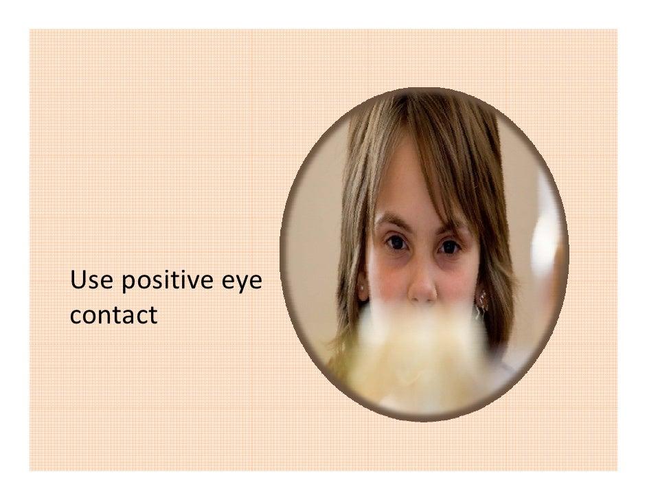 Usepositiveeye Use positive eye contact