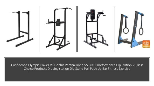 Confidence Olympic Power VS Goplus Vertical Knee VS Fuel Pureformance Dip Station VS Best Choice Products Dipping station ...