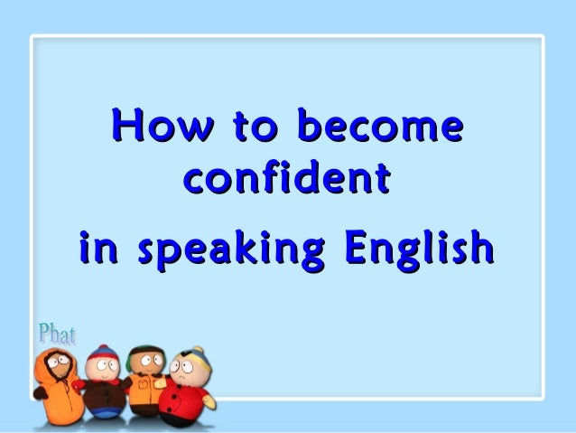 How to become confident in speaking English