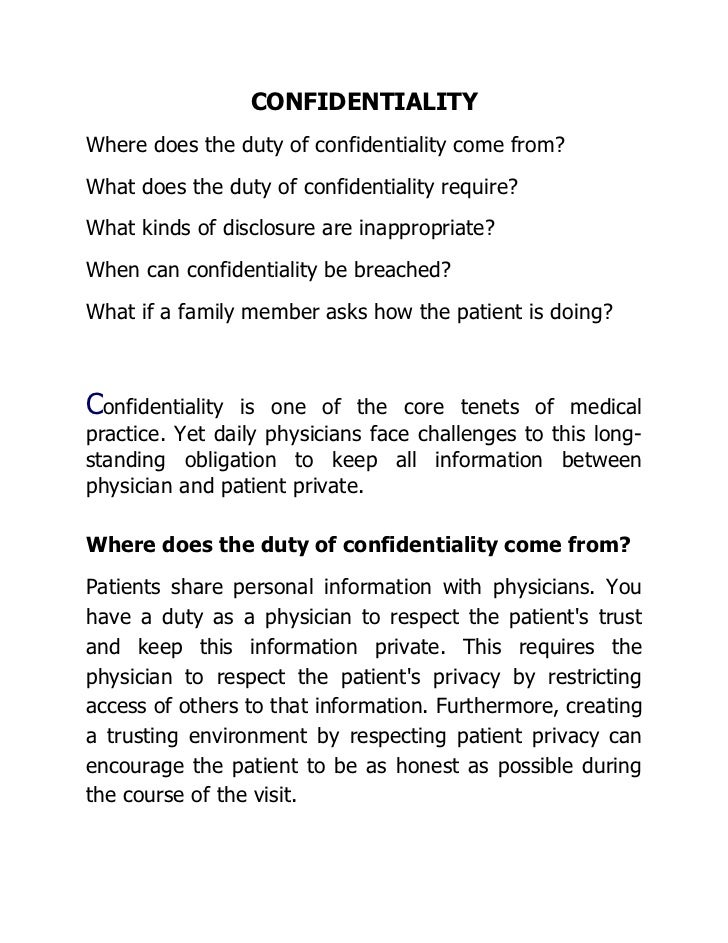 CONFIDENTIALITYWhere does the duty of confidentiality come from?What does the duty of confidentiality require?What kinds o...
