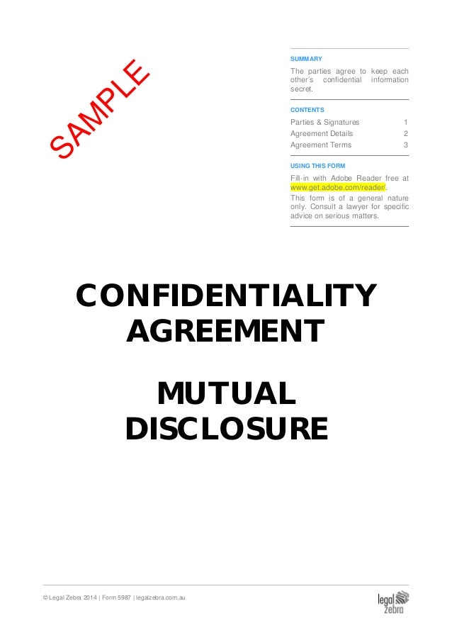 Mutual Confidentiality Agreement U2013 Sample. © Legal Zebra 2014 | Form 5987 |  Legalzebra.com.au SUMMARY The Parties ...