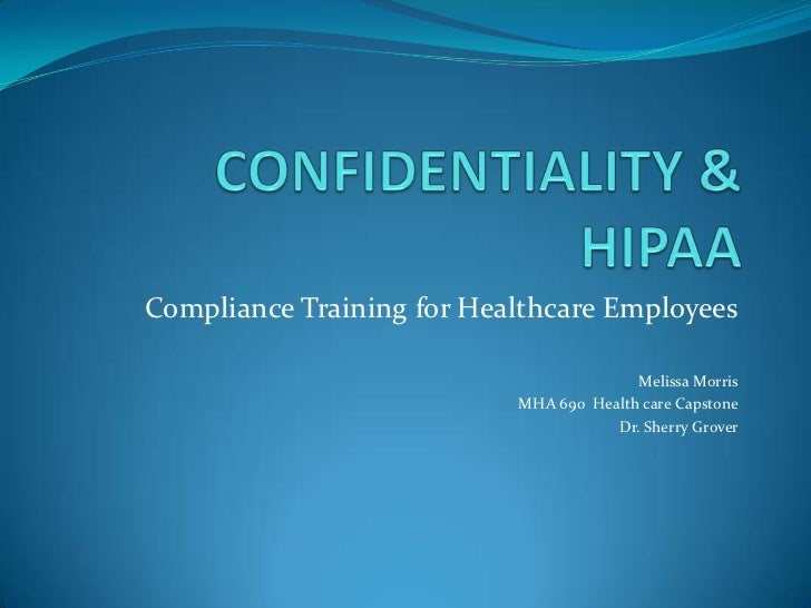Compliance Training for Healthcare Employees                                         Melissa Morris                       ...