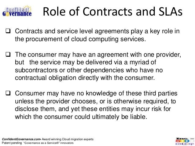 Role of Contracts and SLAs   Contracts and service level agreements play a key role in    the procurement of cloud comput...