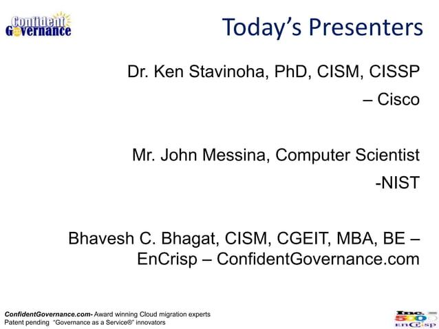 Today's Presenters                                    Dr. Ken Stavinoha, PhD, CISM, CISSP                                 ...