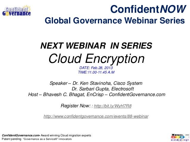 ConfidentNOW                             Global Governance Webinar Series                          NEXT WEBINAR IN SERIES ...