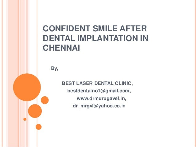 CONFIDENT SMILE AFTER DENTAL IMPLANTATION IN CHENNAI By, BEST LASER DENTAL CLINIC, bestdentalno1@gmail.com, www.drmurugave...