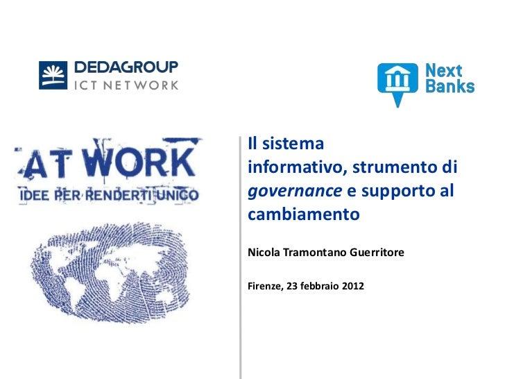 Il sistemainformativo, strumento digovernance e supporto alcambiamentoNicola Tramontano GuerritoreFirenze, 23 febbraio 2012