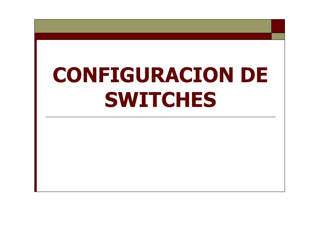 CONFIGURACION DE    SWITCHES