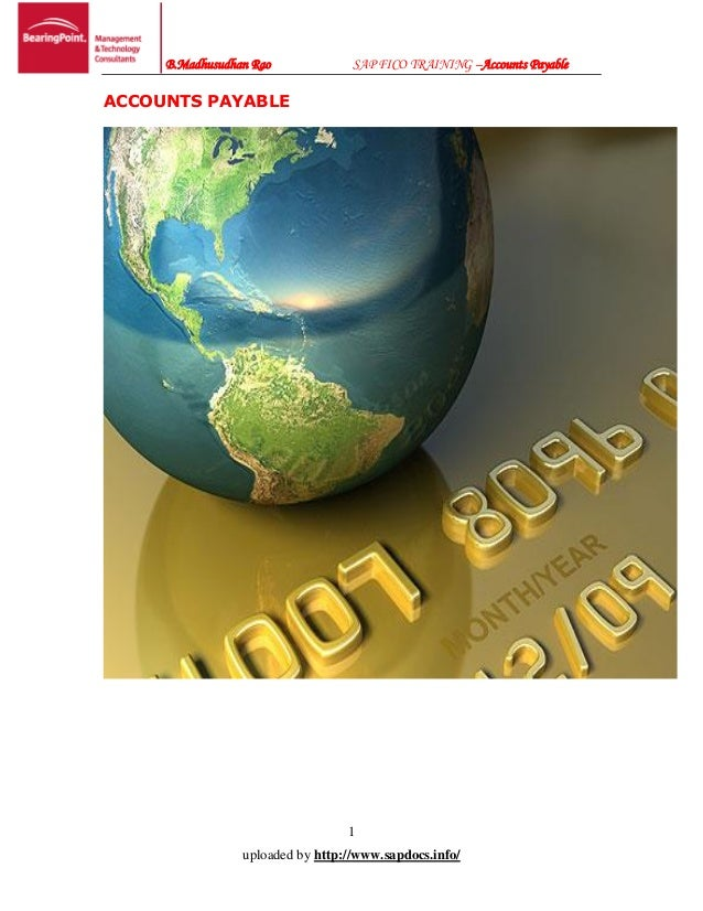 B.Madhusudhan Rao SAP FICO TRAINING –Accounts Payable1uploaded by http://www.sapdocs.info/ACCOUNTS PAYABLE