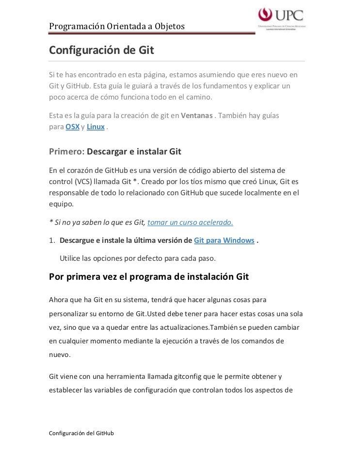 Programación Orientada a ObjetosConfiguración de GitSi te has encontrado en esta página, estamos asumiendo que eres nuevo ...
