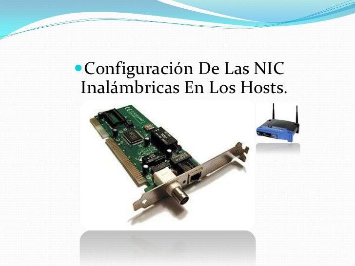  Configuración De Las NICInalámbricas En Los Hosts.