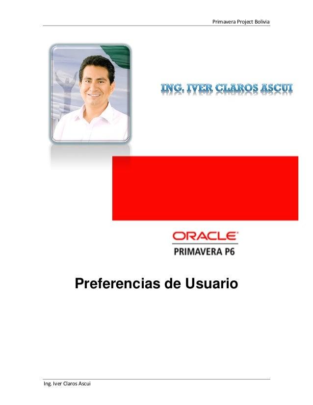 Primavera Project Bolivia  Preferencias de Usuario  Ing. Iver Claros Ascui