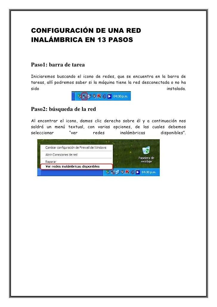 CONFIGURACIÓN DE UNA RED INALÁMBRICA EN 13 PASOS<br />Paso1: barra de tarea<br />Iniciaremos buscando el icono de redes, q...