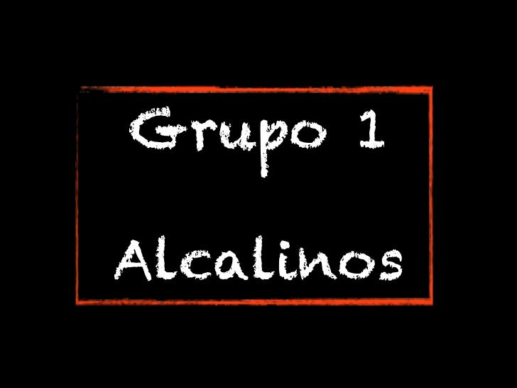 Grupo 1Alcalinos