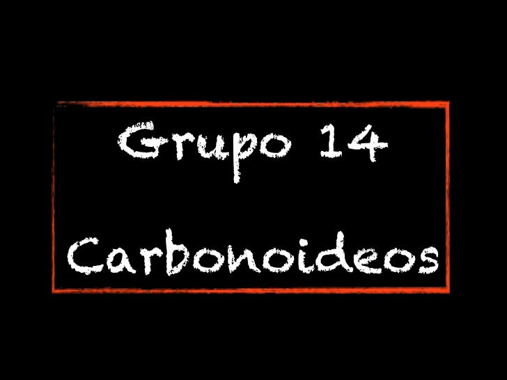 Grupo 14Carbonoideos