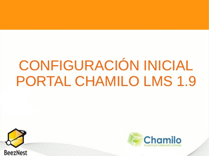 CONFIGURACIÓN INICIALPORTAL CHAMILO LMS 1.9