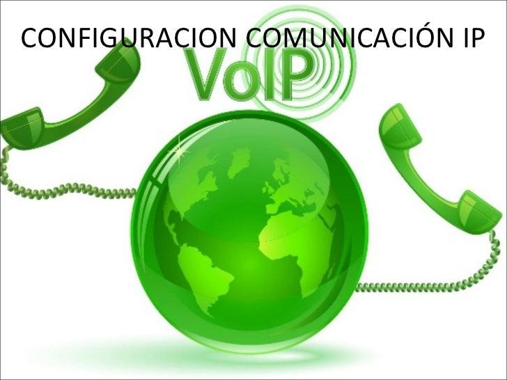 CONFIGURACION COMUNICACIÓN IP