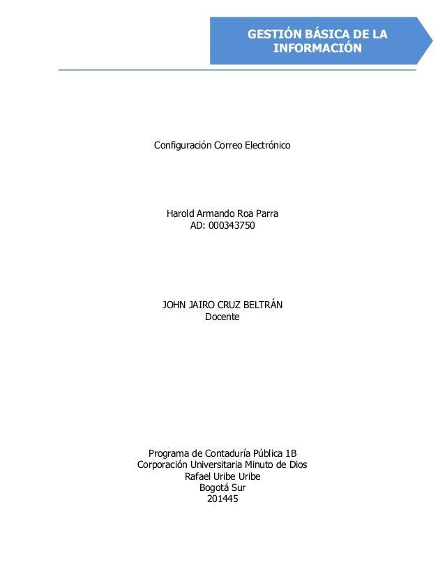 Configuración Correo Electrónico Harold Armando Roa Parra AD: 000343750 JOHN JAIRO CRUZ BELTRÁN Docente Programa de Contad...