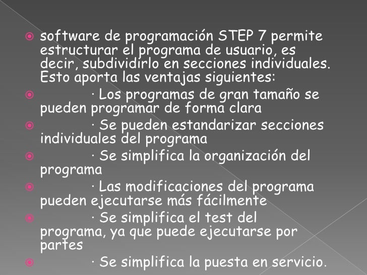software de programación STEP 7 permite estructurar el programa de usuario, es decir, subdividirlo en secciones individual...