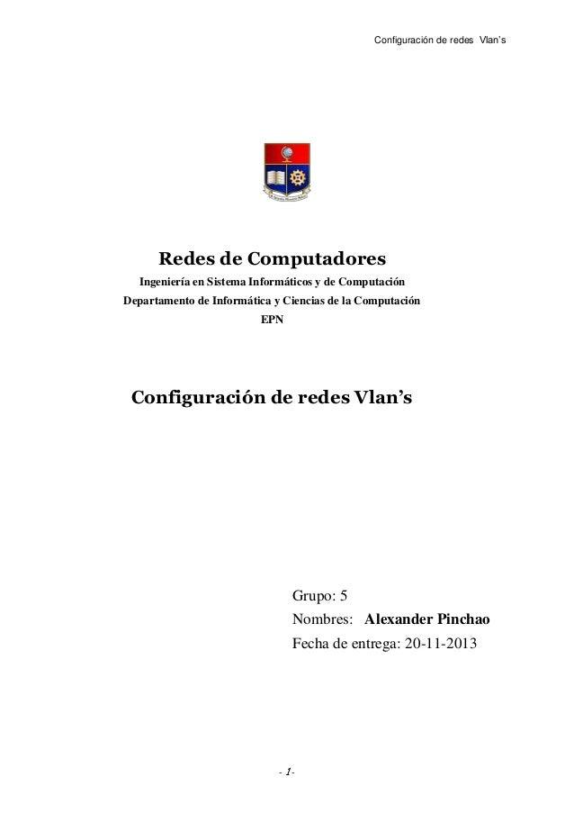 Configuración de redes Vlan's  Redes de Computadores Ingeniería en Sistema Informáticos y de Computación Departamento de I...
