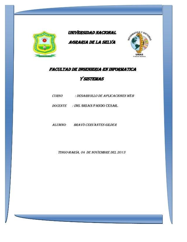 UNIVERSIDAD NACIONAL AGRARIA DE LA SELVA  FACULTAD DE INGENIERIA EN INFORMATICA Y SISTEMAS  CURSO  : desarrollo de aplicac...