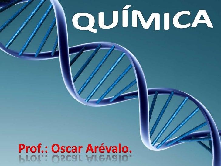 Prof.: Oscar Arévalo.