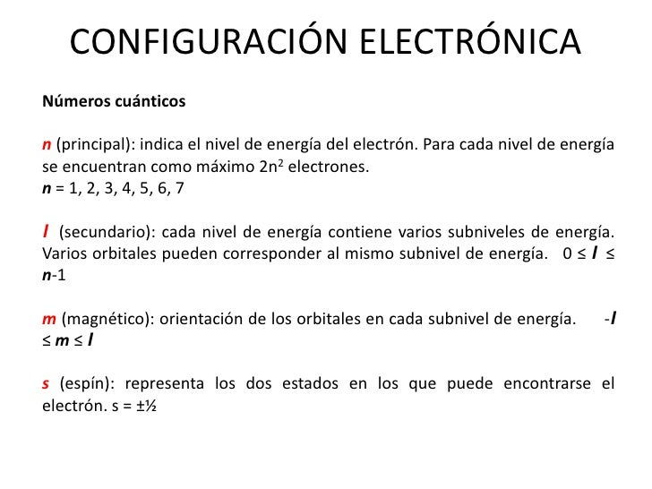 CONFIGURACIÓN ELECTRÓNICA<br />Números cuánticos<br />n(principal): indica el nivel de energía del electrón. Para cada niv...