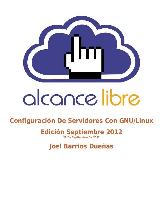 Configuración De Servidores Con GNU/Linux        Edición Septiembre 2012               22 De Septiembre De 2012           ...