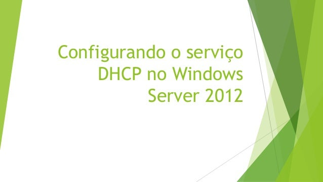Configurando o serviço DHCP no Windows Server 2012