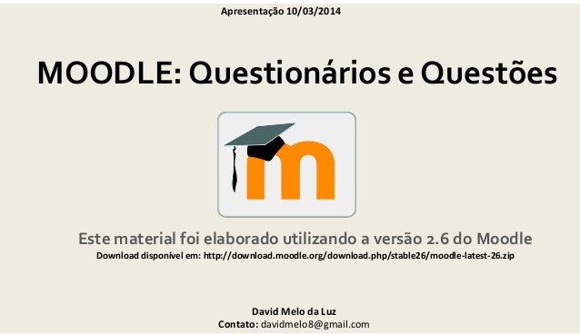 David Melo da Luz Contato: davidmelo8@gmail.com Apresentação 10/03/2014 Este material foi elaborado utilizando a versão 2....