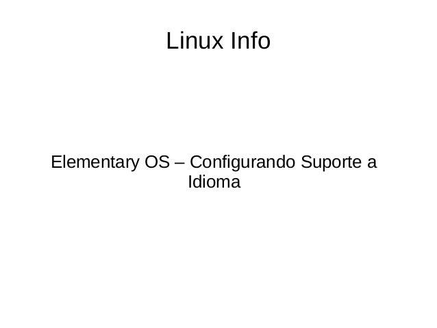 Linux Info Elementary OS – Configurando Suporte a Idioma