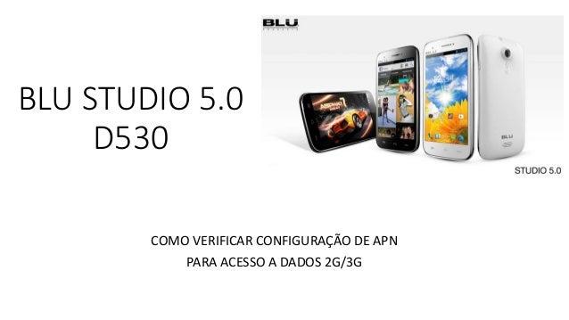 BLU STUDIO 5.0 D530 COMO VERIFICAR CONFIGURAÇÃO DE APN PARA ACESSO A DADOS 2G/3G