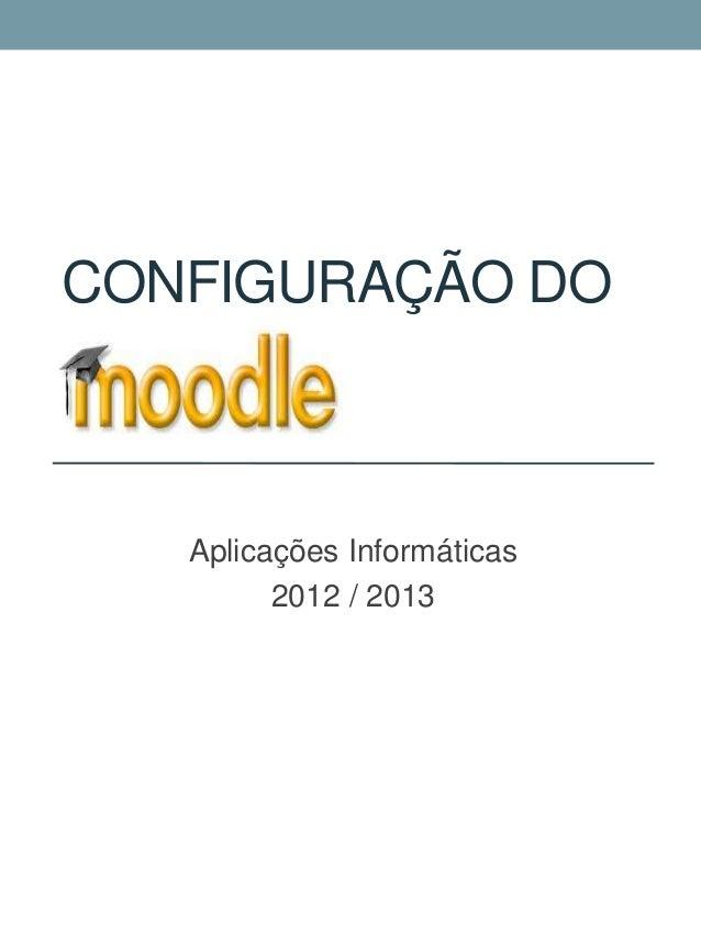 CONFIGURAÇÃO DO   Aplicações Informáticas         2012 / 2013