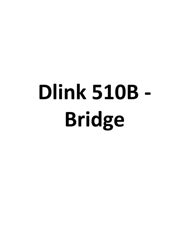 Dlink 510B Bridge