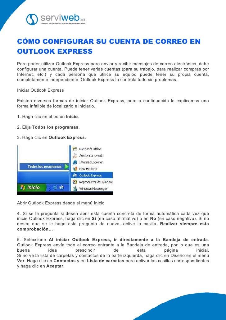 CÓMO CONFIGURAR SU CUENTA DE CORREO EN OUTLOOK EXPRESS Para poder utilizar Outlook Express para enviar y recibir mensajes ...