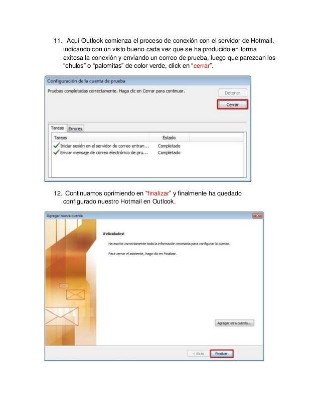 11. Aquí Outlook comienza el proceso de conexión con el servidor de Hotmail,   indicando con un visto bueno cada vez que s...
