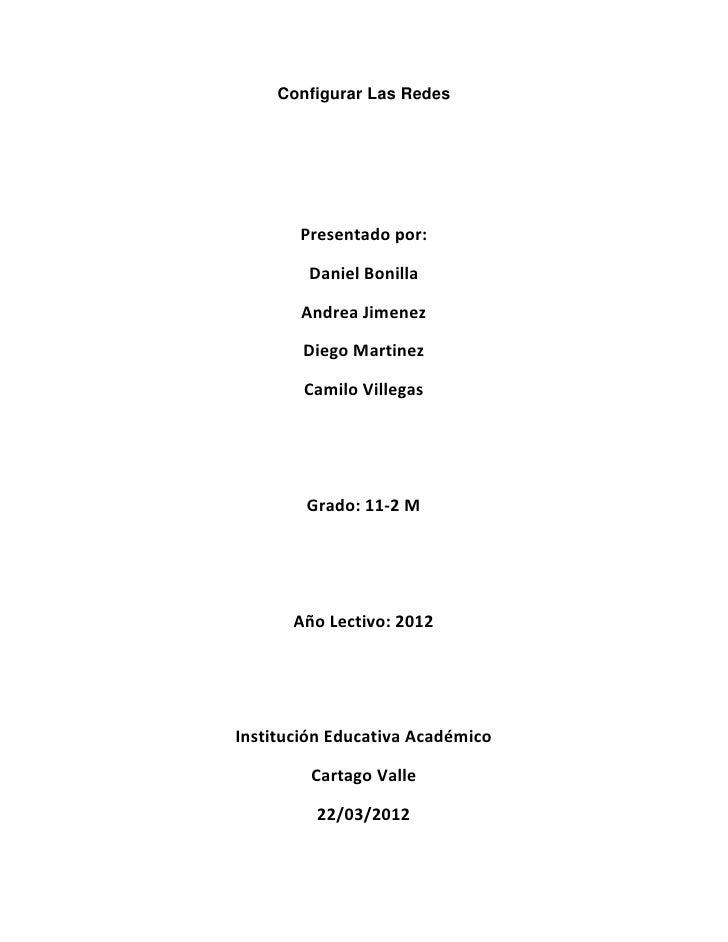Configurar Las Redes       Presentado por:        Daniel Bonilla       Andrea Jimenez        Diego Martinez        Camilo ...