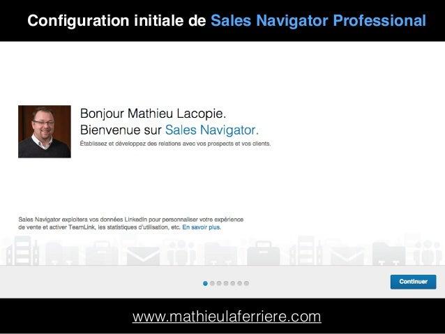 www.mathieulaferriere.com Configuration initiale de Sales Navigator Professional