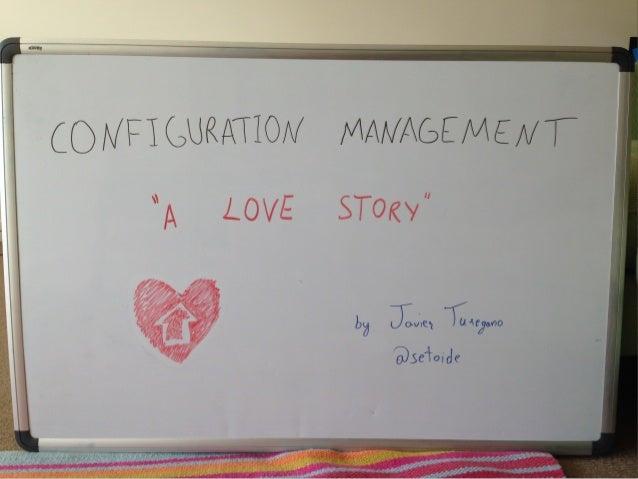 "Configuration management - A ""love"" story"