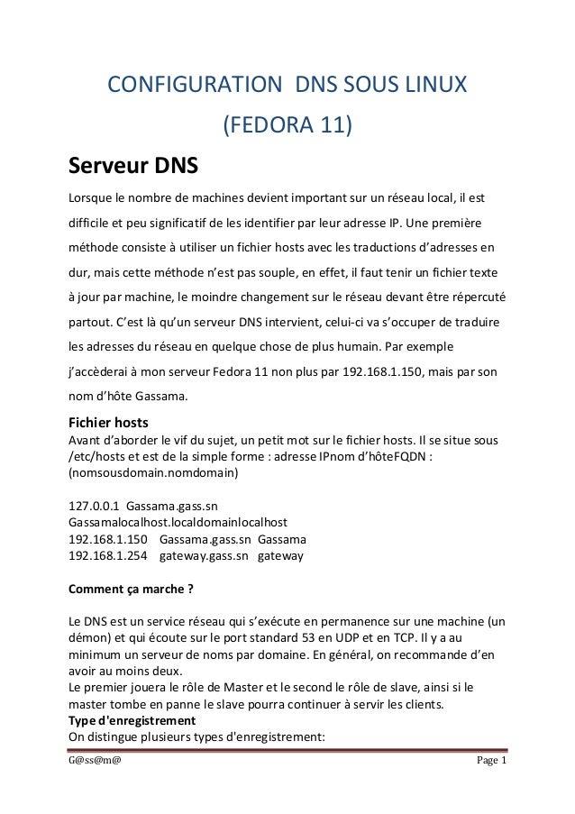 G@ss@m@ Page 1CONFIGURATION DNS SOUS LINUX(FEDORA 11)Serveur DNSLorsque le nombre de machines devient important sur un rés...